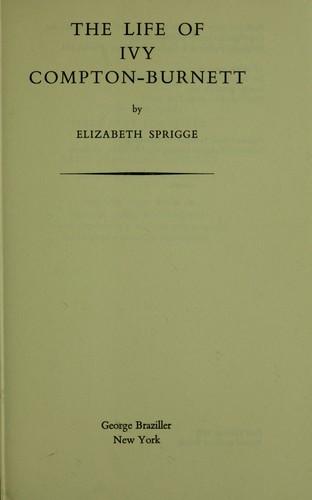 The Life of Ivy Compton-Burnett., Sprigge, Elizabeth