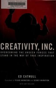Creativity Inc. by Amy Wallace, Edwin Catmull