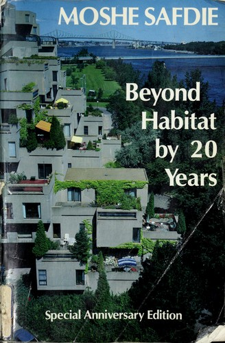 Beyond Habitat by 20 Years Special Anniversary Edition, Safdie, Moshe