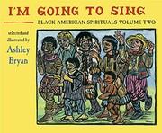 2: I'm Going to Sing, Black American Spirituals, Volume Two