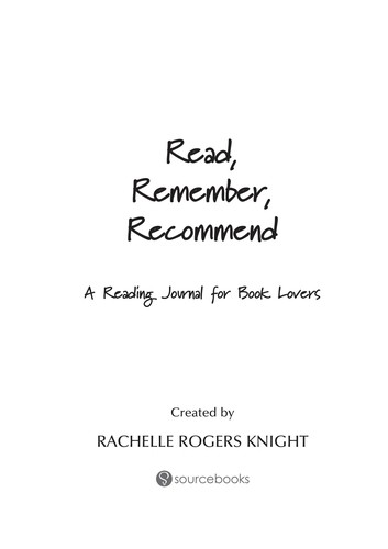 Read, Remember, Recommend: A Reading Journal for Book Lovers, Knight, Rogers; Rachelle