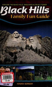 Black Hills Family Fun Guide: Explore the Black Hills, Badlands & Devils Tower