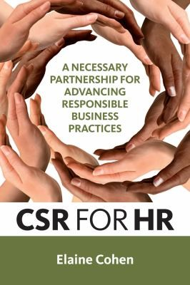 CSR for HR: A Necessary Partnership for Advancing Responsible Business Practices, Cohen, Elaine