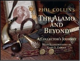 The Alamo and Beyond: A Collector's Journey, Collins, Phil