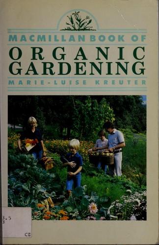 The MacMillan Book of Organic Gardening