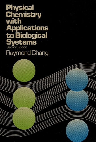 Physical Chemistry with Applications to Biological Systems