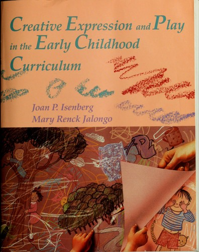 Creative Expression and Play in the Early Childhood Curriculum