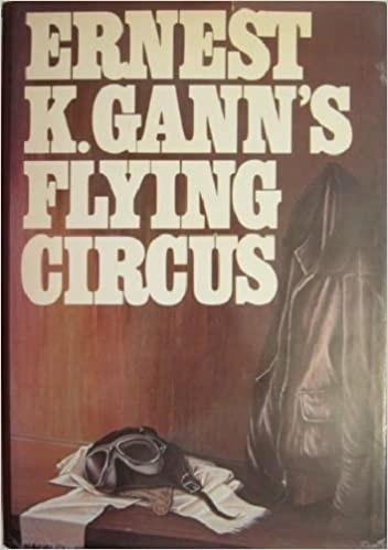 Ernest K. Gann's Flying Circus