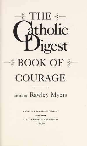 The Catholic Digest Book of Courage