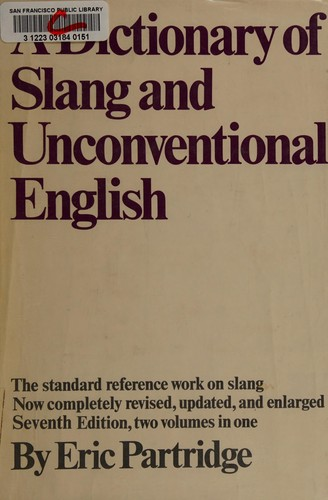 Dictionary of Slang & Unconventional English