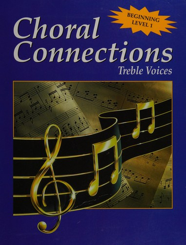Choral Connections Level 1, Mixed, Student Edition