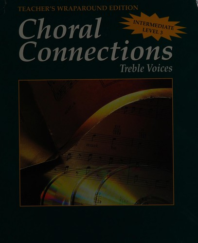 Choral Connections, Level 3, Treble, Student Edition