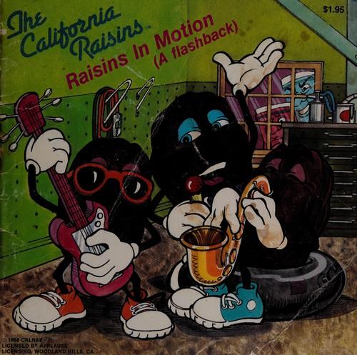 Raisins in Motion
