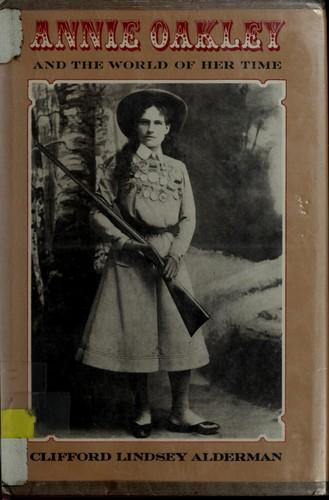 Annie Oakley and the World of Her Time