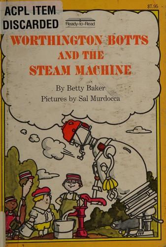 Worthington Botts and the Steam Machine