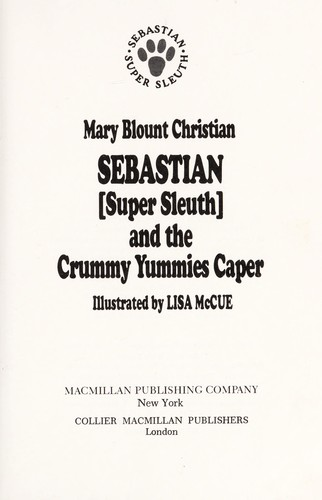 Sebastian, Super Sleuth, and the Crummy Yummies Caper