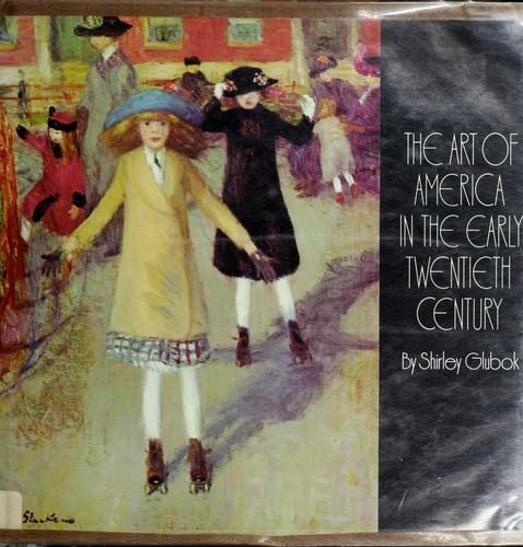 The Art of America in the Early Twentieth Century