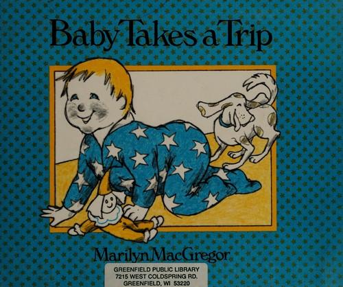 Baby Takes a Trip