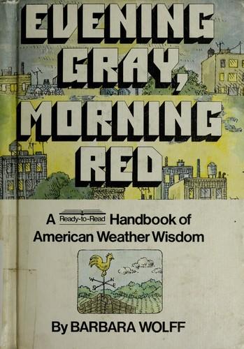 Evening Gray, Morning Red