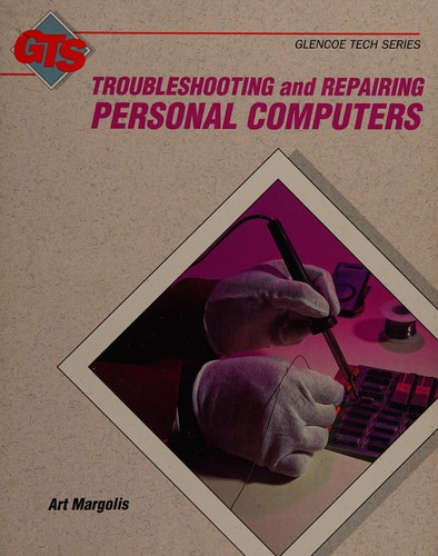Troubleshooting and Repairing Personal Computers