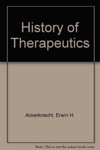 Therapeutics from the Primitives to the 20th Century