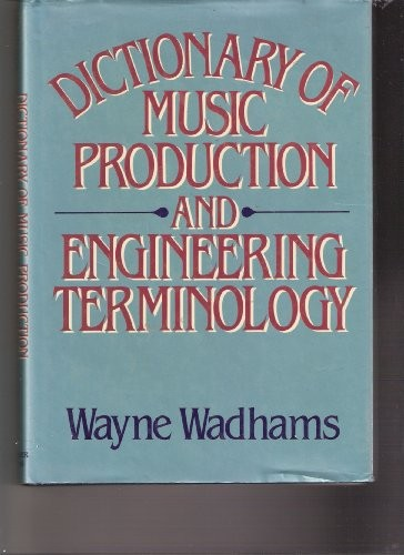 Dictionary of Music Production & Engineering Terminology