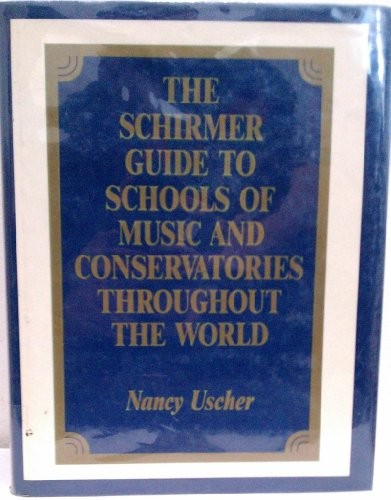 The Schirmer Guide to Schools of Music & Conservatories Throughout the World