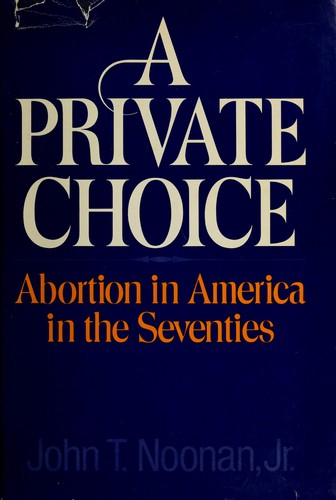 A Private Choice, Abortion in America in the Seventies
