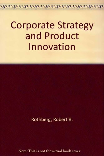 Corporate Strategy and Product Innovation