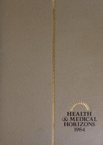 Health and Medical Horizons 1984