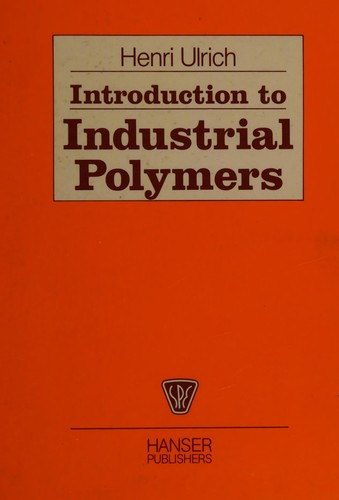 Introduction to Industrial Polymers