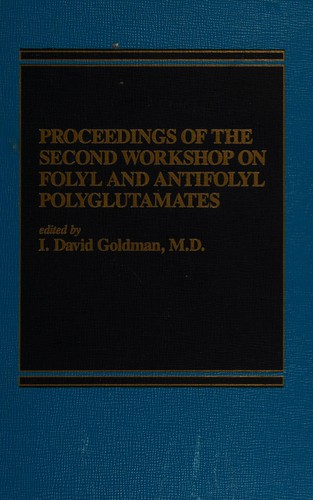 Proceedings of the Second Workshop on Folyl and Antifolyl Polyglutamates