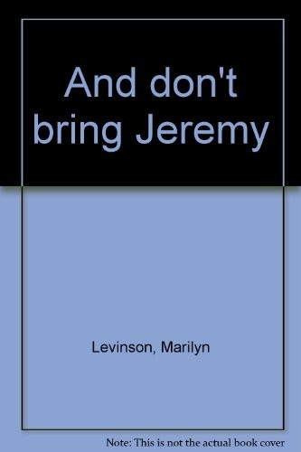 And Don't Bring Jeremy