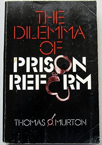 The Dilemma of Prison Reform