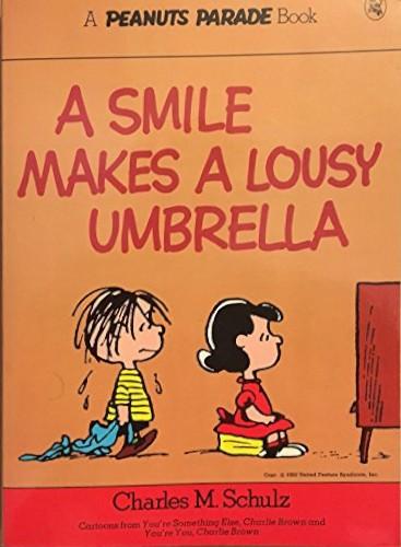 Smile Makes a Lousy Umbrella