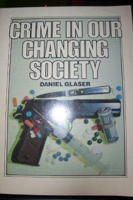 Crime in Our Changing Society