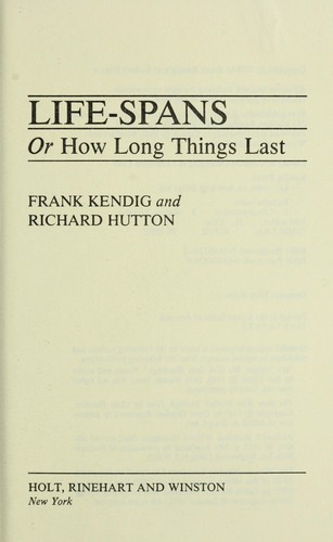 Life-Spans, Or, How Long Things Last