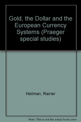 Gold, the Dollar, and the European Currency Systems