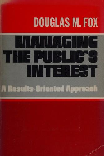 Managing the Public's Interest