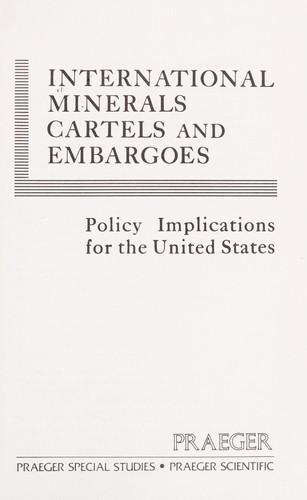 International Minerals Cartels and Embargoes