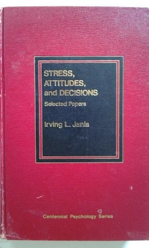Stress, Attitudes, and Decisions