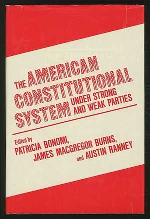 The American Constitutional System Under Strong and Weak Parties