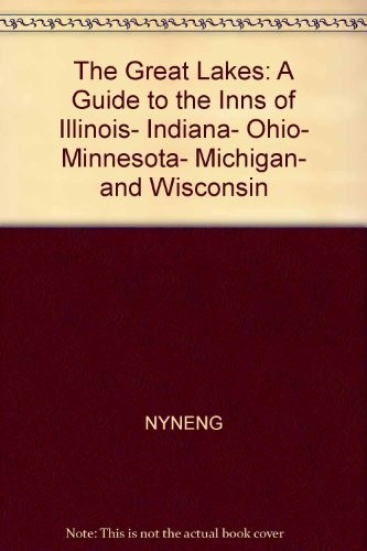 The Great Lakes, a Guide to the Inns of Illinois, Indiana, Ohio, Minnesota, Michigan, and Wisconsin