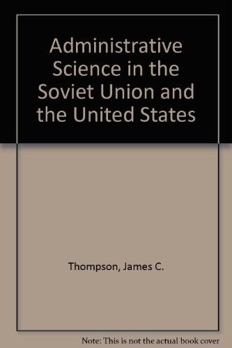 Administrative Science & Politics in the USSR & the United States
