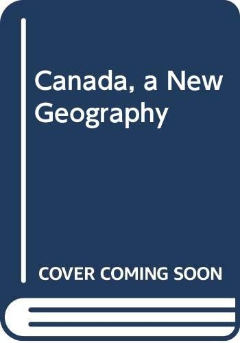 Canada, a New Geography