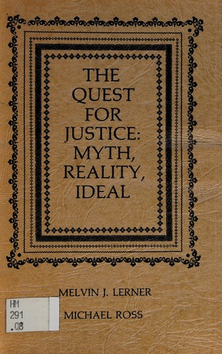 The Quest for Justice: Myth, Reality, Ideal
