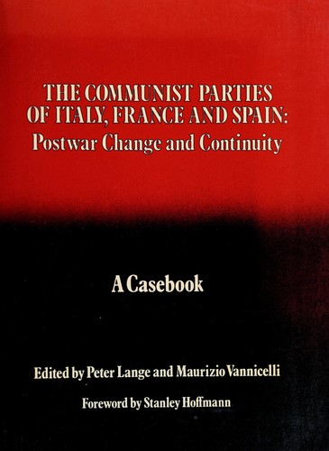 The Communist Parties of Italy, France, and Spain: Postwar Change and Continuity