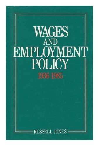 Wages and Employment Policy, 1936-1985