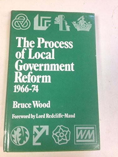 The Process of Local Government Reform, 1966-74
