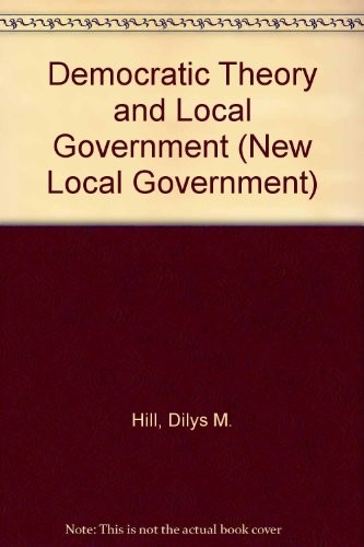 Democratic Theory and Local Government